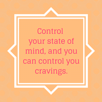 Words of Wisdom: Overcome Your Cravings