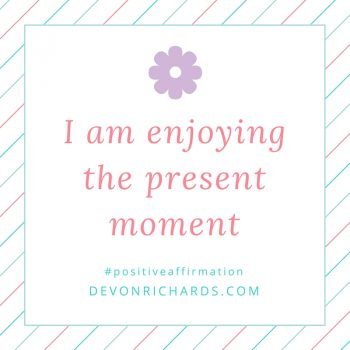 Healthy Habits: 4 Tips for Living in the Present Moment