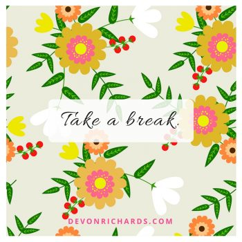 Inspired Idea: Take a Break